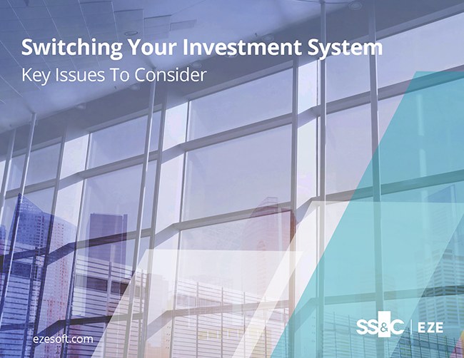 Switching Your Investment System: Key Issues to Consider Guide